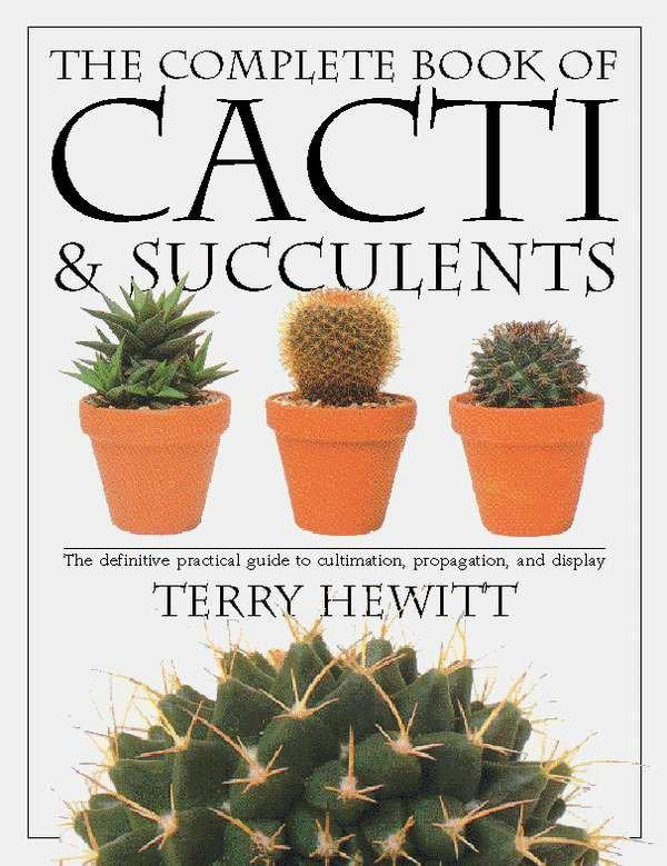 The Complete Book of Cacti & Succulents: The Definitive Practical Guide to Culmination, Propagation, and Display als Taschenbuch