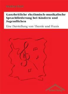 Ganzheitliche rhythmisch-musikalische Sprachförderung bei Kindern und Jugendlichen als Buch (kartoniert)