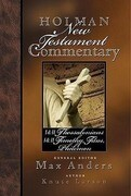 Holman New Testament Commentary - 1 & 2 Thessalonians, 1 & 2 Timothy, Titus, Philemon, Volume 9