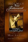 Holman New Testament Commentary - 1 & 2 Peter, 1 2 & 3 John and Jude, Volume 11