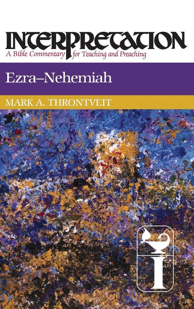 Ezra-Nehemiah: Interpretation: A Bible Commentary for Teaching and Preaching als Buch (gebunden)