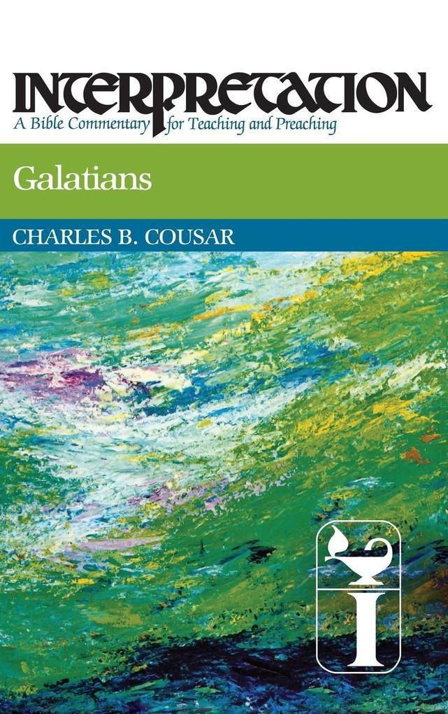 Galatians: Interpretation: A Bible Commentary for Teaching and Preaching als Buch (gebunden)