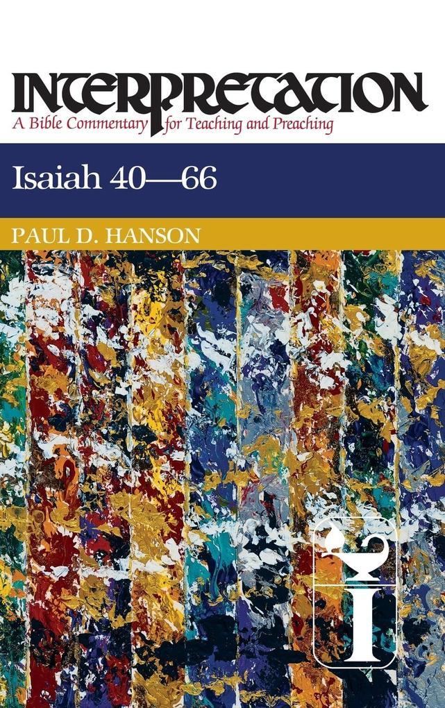 Isaiah 40-66: Interpretation: A Bible Commentary for Teaching and Preaching als Buch (gebunden)