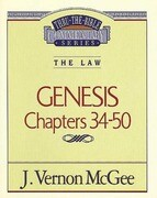 Thru the Bible Vol. 03: The Law (Genesis 34-50)