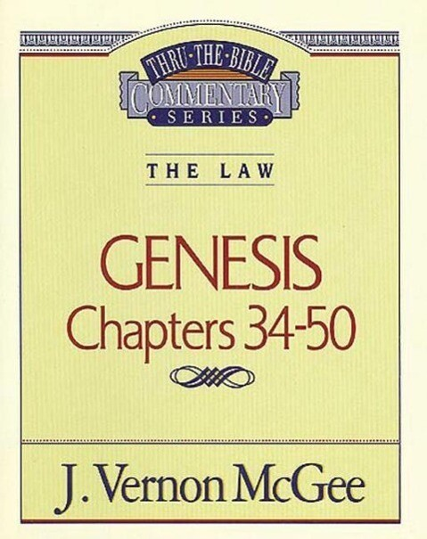 Thru the Bible Vol. 03: The Law (Genesis 34-50) als Taschenbuch