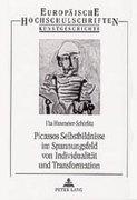 Picassos Selbstbildnisse im Spannungsfeld von Individualität und Transformation