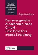Das zwangsweise Ausscheiden eines GmbH-Gesellschafters mittels Einziehung