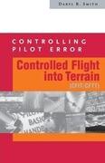 Controlling Pilot Error: Controlled Flight Into Terrain (Cfit/Cftt)