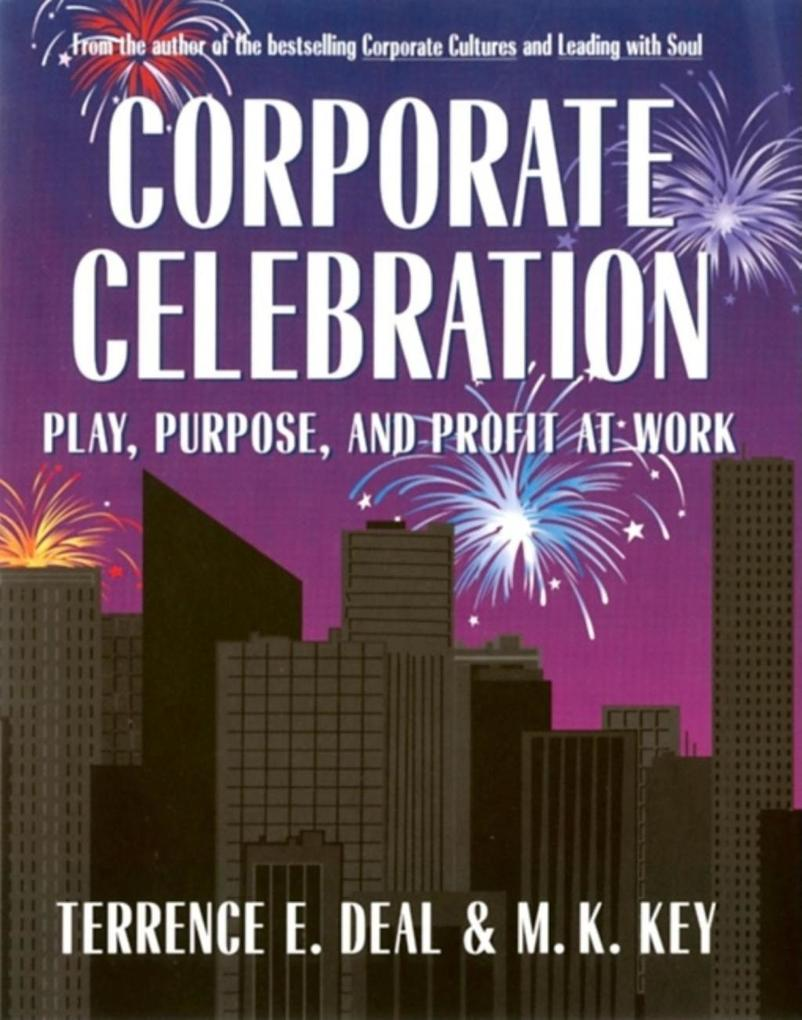 Corporate Celebration Play, Purpose, and Profit at Work als Buch (gebunden)