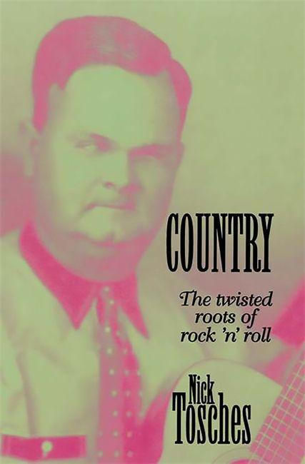 Country: The Twisted Roots of Rock 'n' Roll als Taschenbuch