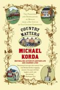 Country Matters: The Pleasures and Tribulations of Moving from a Big City to an Old Country Farmhouse