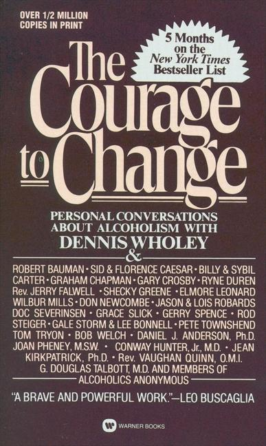 Courage to Change: Personal Conversation about Alcoholism with Dennis Wholey als Taschenbuch