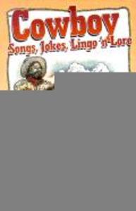 Cowboy Songs, Jokes, Lingo n' Lore als Taschenbuch