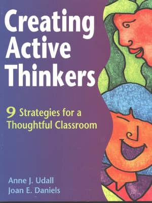 Creating Active Thinkers: 9 Strategies for a Thoughtful Classroom als Taschenbuch