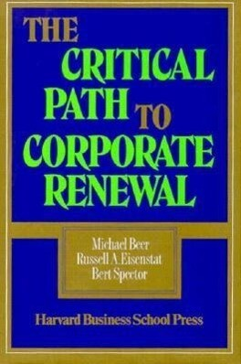 The Critical Path to Corporate Renewal: Integrating Product, Sales, and Service als Buch (gebunden)