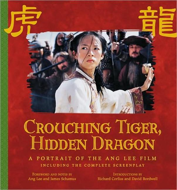 Crouching Tiger, Hidden Dragon: A Portrait of the Ang Lee Film als Buch (gebunden)