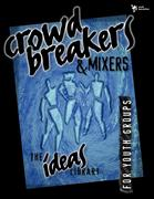 Crowd Breakers and Mixers