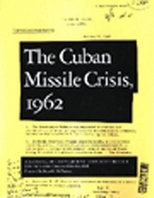 Cuban Missile Crisis, 1962: A National Security Archive Documents Reader als Taschenbuch