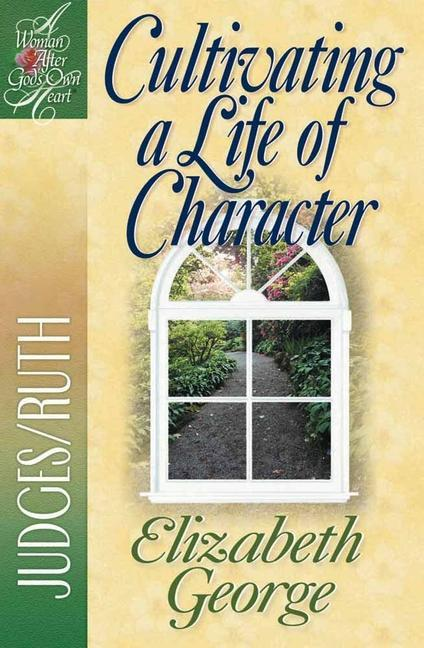 Cultivating a Life of Character: Judges/Ruth als Taschenbuch