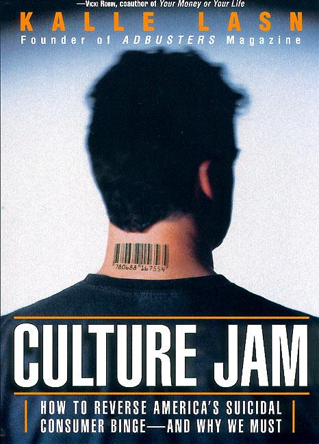 Culture Jam: How to Reverse America's Suicidal Consumer Binge--Any Why We Must als Taschenbuch