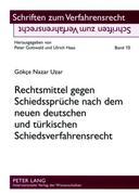 Rechtsmittel gegen Schiedssprüche nach dem neuen deutschen und türkischen Schiedsverfahrensrecht