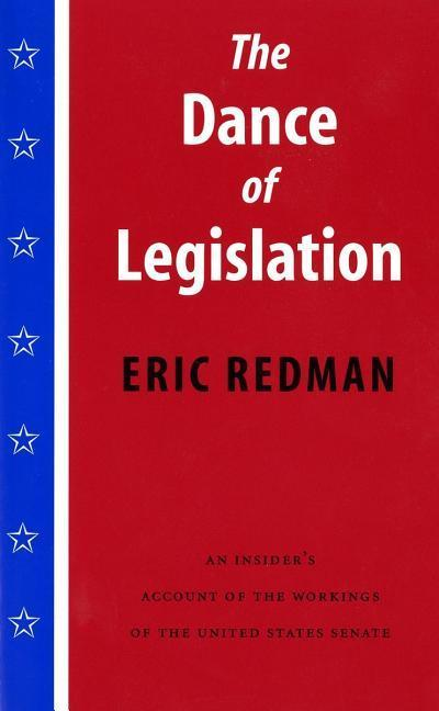 The Dance of Legislation: An Insider's Account of the Workings of the United States Senate als Taschenbuch