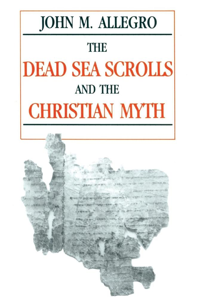 The Dead Sea Scrolls and the Christian Myth als Taschenbuch