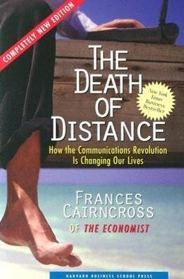 The Death of Distance: How the Communications Revolution Is Changing Our Lives als Taschenbuch