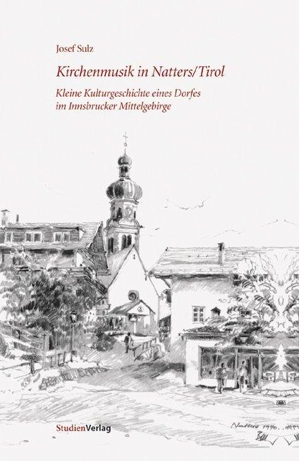 Kirchenmusik in Natters/Tirol als Buch (gebunden)