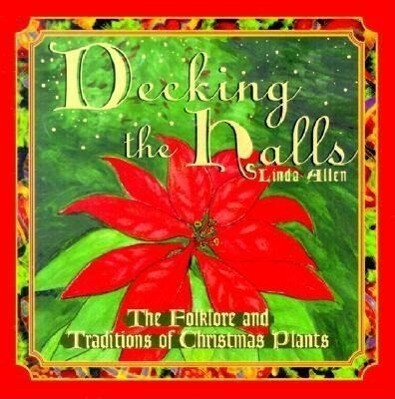 decking the halls: The folklore and traditions of christmas plants als Buch (gebunden)