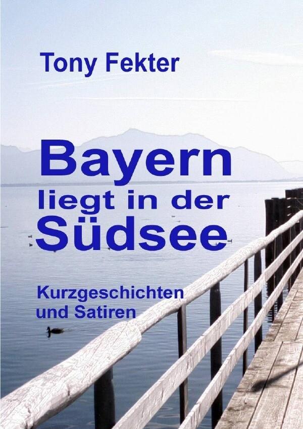 Bayern liegt in der Südsee als Buch (kartoniert)