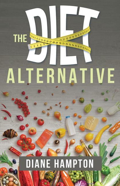 The Diet Alternative als Taschenbuch