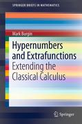 Hypernumbers and Extrafunctions: Extending the Classical Calculus
