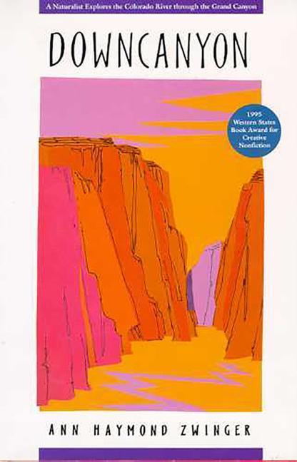 Downcanyon: A Naturalist Explores the Colorado River Through the Grand Canyon als Taschenbuch