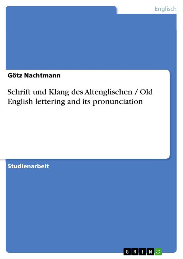 Schrift und Klang des Altenglischen / Old English lettering and its pronunciation als eBook pdf