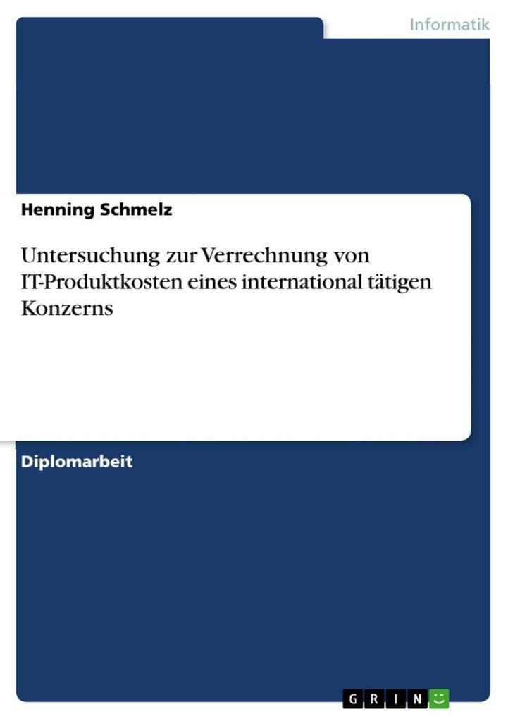 Untersuchung zur Verrechnung von IT-Produktkosten eines international tätigen Konzerns als eBook epub