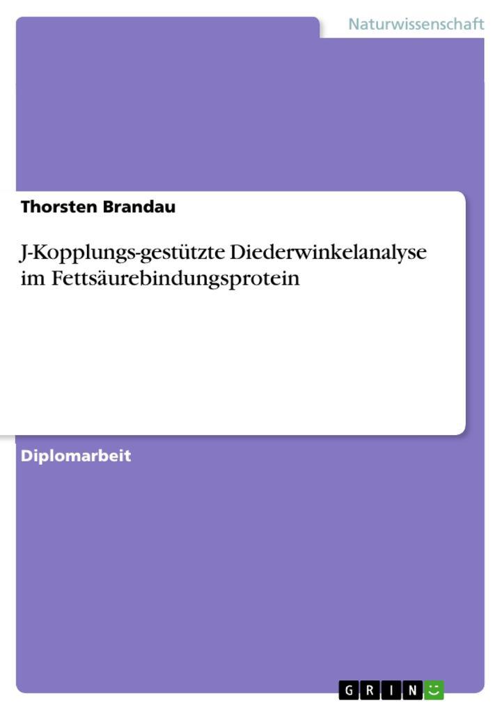 J-Kopplungs-gestützte Diederwinkelanalyse im Fettsäurebindungsprotein als eBook pdf