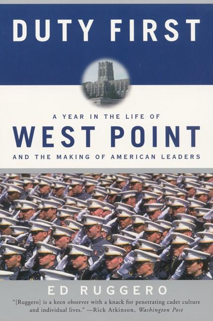 Duty First: A Year in the Life of West Point and the Making of American Leaders als Taschenbuch