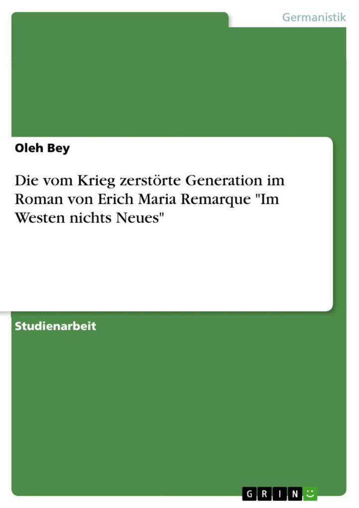 """Die vom Krieg zerstörte Generation im Roman von Erich Maria Remarque """"Im Westen nichts Neues"""" als eBook epub"""