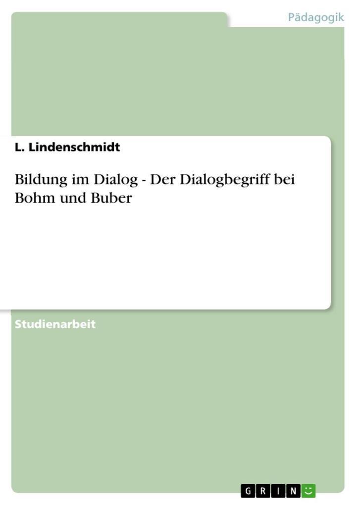 Bildung im Dialog - Der Dialogbegriff bei Bohm und Buber als eBook epub