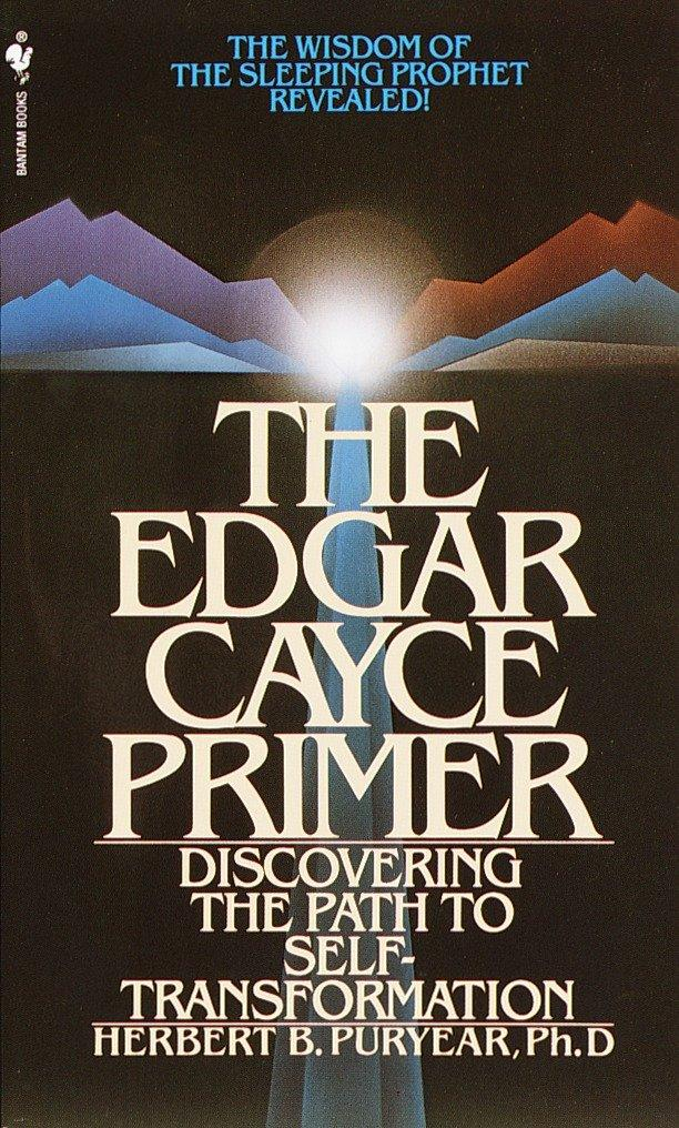 The Edgar Cayce Primer: Discovering the Path to Self Transformation als Taschenbuch