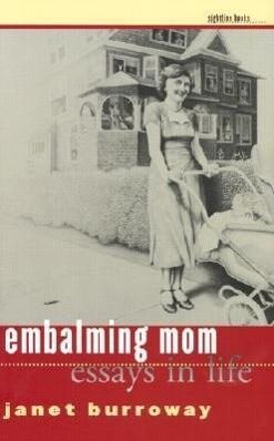 Embalming Mom: Essays in Life als Buch (gebunden)
