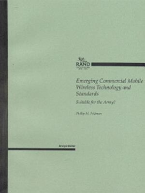 Emerging Commercial Mobile Wireless Technology and Standards: Suitable for the Army? als Taschenbuch