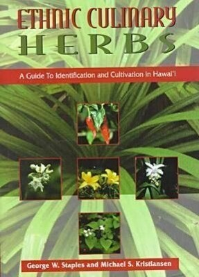 Ethnic Culinary Herbs: A Guide to Identification and Cultivation in Hawaii als Buch (gebunden)
