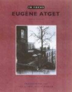 In Focus: Eugene Atget: Photographs from the J. Paul Getty Museum als Taschenbuch