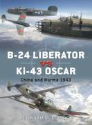B-24 Liberator Vs Ki-43 Oscar: China and Burma 1943