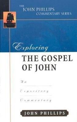 Exploring the Gospel of John: An Expository Commentary als Buch (gebunden)