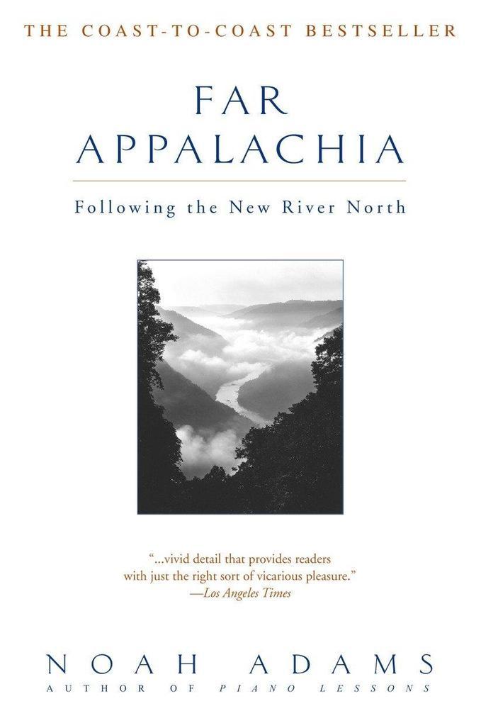 Far Appalachia: Following the New River North als Taschenbuch