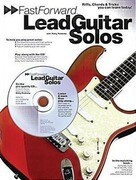 Fast Forward - Lead Guitar Solos: Riffs, Chords & Tricks You Can Learn Today! [With Play Along CD and Pull Out Chart]