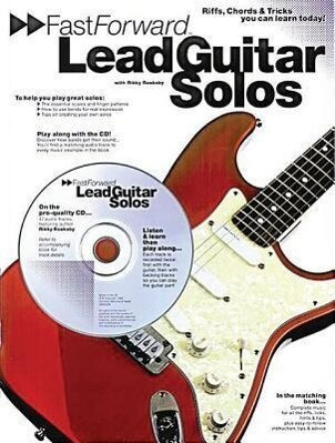 Fast Forward - Lead Guitar Solos: Riffs, Chords & Tricks You Can Learn Today! [With Play Along CD and Pull Out Chart] als Taschenbuch